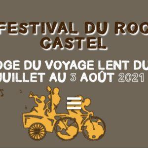 Eloge du voyage lent : le festival du Roc Castel.